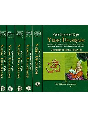 One Hundred Eight Vedic Upanisads (Krsna Yajurveda) With Detailed English Commentary (Set of 6 Volumes)