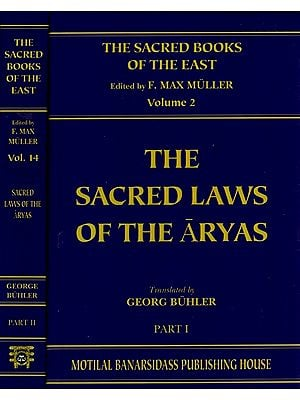 The Sacred Laws of The Aryas: As Taught in The School of Apastamba, Gautama, Vasishtha, and Baudhayana (Set of 2 Volumes)