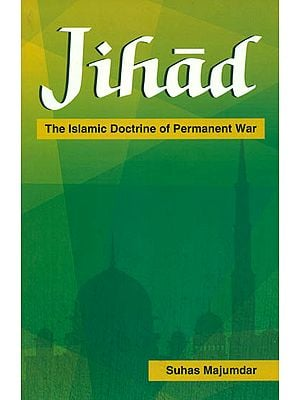 Jihad (The Islamic Doctrine of Permanent War)