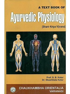 A Text Book of Ayurvedic Physiology (Sharir Kriya Vijnana)