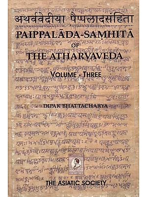 Paippalada-Samhita of The Atharvaveda (Volume Three)