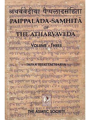 Paippalada-Samhita of The Atharvaveda (Volume Three)
