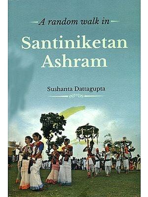 A Random Walk in Santiniketan Ashram