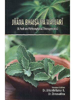 Jnana Bhaisajya Manjari (A Text on Philosophical Therapeutics)