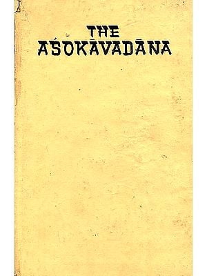 The Asokavadana (An Old and Rare Book)