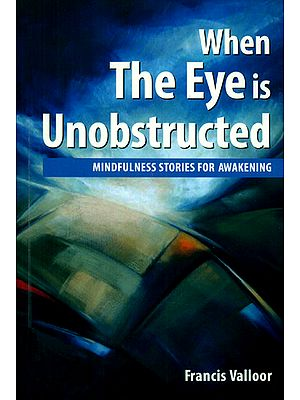 When The Eye is Unobstructed (Mindfulness Stories for Awakening)