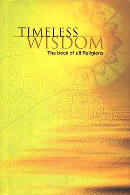 Timeless Wisdom (The Book of All Religions)