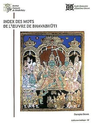 Index Des Mots De L' Ceuvre de Bhavabhuti