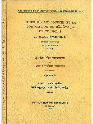 Etude Sur Les Sources et La Composition Du Ramayana De Tulsi- Das in 2 Volumes (An Old and Rare Book)
