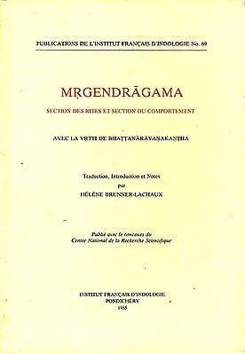 Mrgendragama: Section Des Rites Et Section Du Comportement - Avec La Vrtti De Bhattanarayanakantha (An Old and Rare Book)