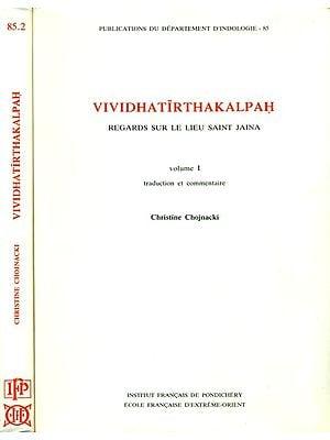 Vividha Tirtha Kalpah (Regards Sur Le Lieu Saint Jaina)