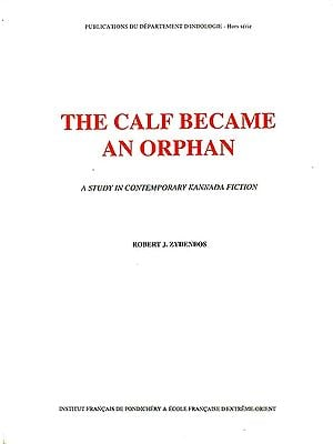 The Calf Became an Orphan (A Study in Contemporary Kannada Fiction)