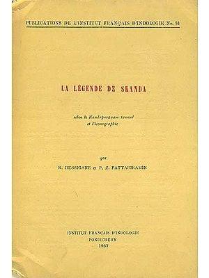 La Legende de Skanda: Selon le Kandapurāṇam Tamoul et L'Iconographie (An Old and Rare Book)