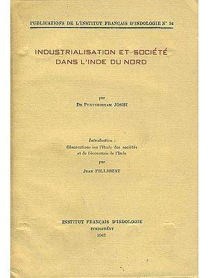 Industrialisation et Societe Dans L'Inde Du Nord (An Old and Rare Book)