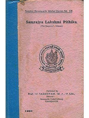 साम्राज्य लक्ष्मी पीठिका: Samrajya Lakshmi Pithika -The Emperor's Manual (An Old and Rare Book)