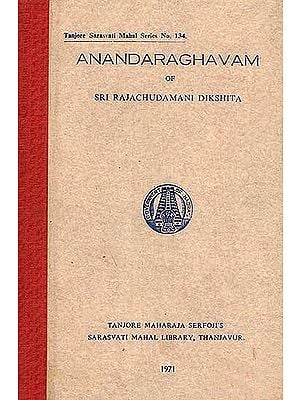 Ananda Raghavam of Sri Rajachudamani Dikshita (An Old and Rare Book)