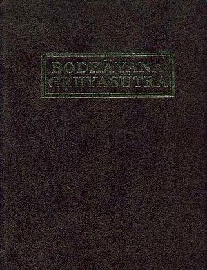 The Bodhayana Grhya Sutra