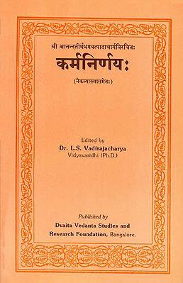 कर्मनिर्णय: Karma Nirnaya by Ananda Tirtha With Five Commentaries