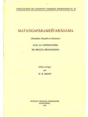 Matangaparamesvaragama: Kriyapada, Yogapada et Caryapada (An Old and Rare Book)