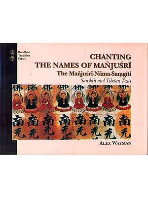 Chanting the Names of Manjusri: The Manjusri Nama-Samgiti