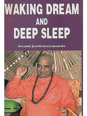 Waking, Dream and Deep Sleep