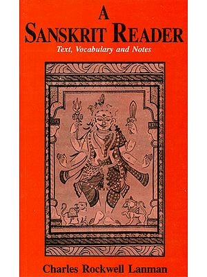 A Sanskrit Reader (Text, Vocabulary and Notes)