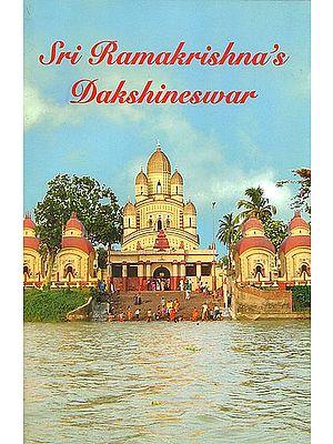 Sri Ramakrishna's Dakshineswar