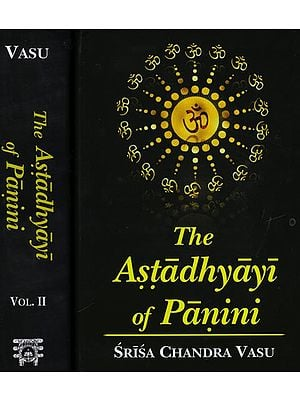 The Ashtadhyayi of Panini: 2 Volumes