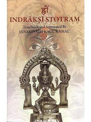 INDRAKSI STOTRAM: Eulogy of the Goddess of Numerous Vital Energies