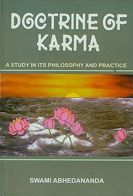 Doctrine Of Karma: A Study in its Philosophy and Practice