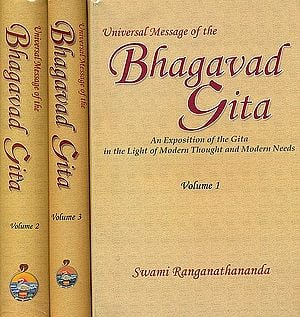 Universal Message of the Bhagavad Gita: A Commentary in the Light of Modern Thought and Modern Needs (3 Volumes)
