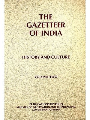 The Gazetteer of India: History and Culture (Volume Two)