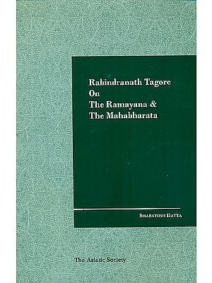 Rabindranath Tagore On The Ramayana and The Mahabharata
