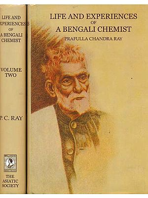 LIFE AND EXPERIENCES OF A BENGALI CHEMIST (2 Volumes)