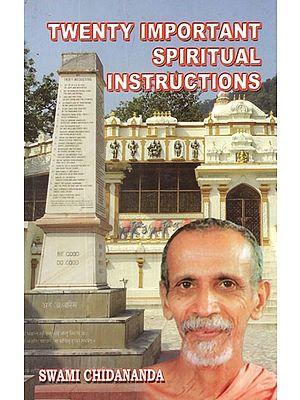 Twenty Important Spiritual Instructions: A Series of talks given on Gurudev's Twenty Important Spiritual Instructions