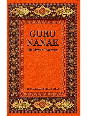 Guru Nanak: His Mystic Teachings