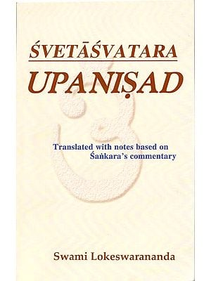 Svetasvatara Upanishad According to Shankaracharya's Commentary