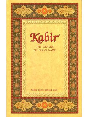 Kabir The Weaver of God's Name