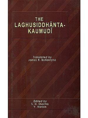 The Laghusiddhantakaumudi