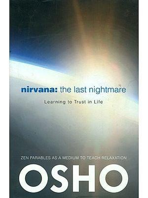 Nirvana the Last Nightmare: Talks on Zen Anecdotes