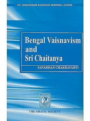 Bengal Vaisnavism and Sri Chaitanya