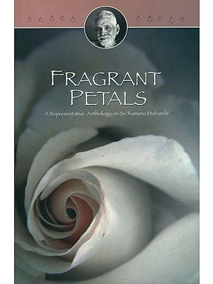 Fragrant Petals: A Representative Anthology on Sri Bhagavan