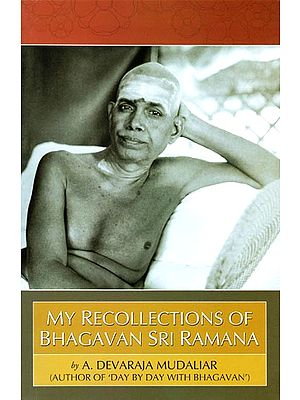 My Recollection of Bhagavan Sri Ramana