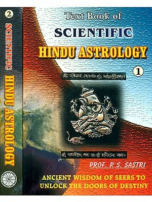 Text Book of Scientific Hindu Astrology (Ancient Wisdom of Seers To Unlock The Doors of Destiny) (In Two Volumes)