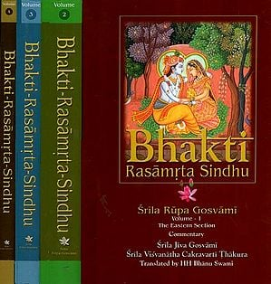 Bhakti Rasamrta Sindhu (In Two Volumes): With the Commentary of Srila Jiva Gosvami and Visvanatha Cakravarti Thakur