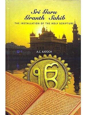 Sri Guru Granth Sahib - The Installation of The Holy Scripture