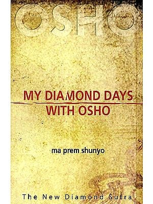 My Diamond Days with Osho (The New Diamond Sutra)