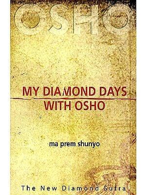 My Diamond Days with Osho (The New Diamond Sutra)