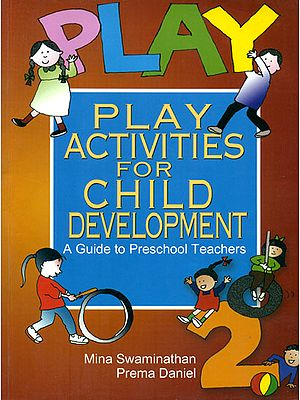Play Activities for Child Development (A Guide to Pre-School Teachers)