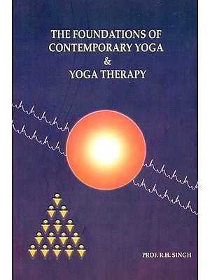 The Foundations of Contemporary Yoga and Yoga Therapy